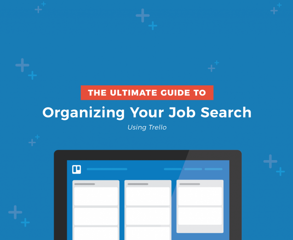 The ultimate guide to job search organization with Trello.